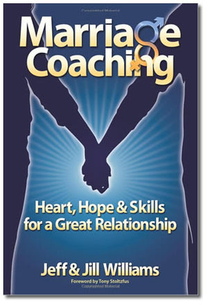 Marriage Coaching: Heart, Hope & Skills for a Great Relationship