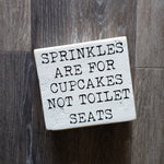 Sprinkles are for cupcakes
