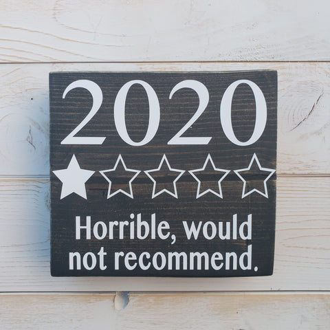 "2020 "" horrible would not recommend """