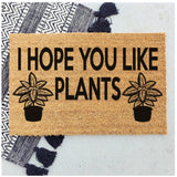 I hope you like plants