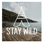 DECAL {Stay Wild} Vinyl Decal