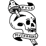 Fuck Mushrooms