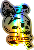 Skullfuck Holographic Sticker - Fuck Mushrooms Exclusive!