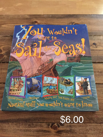 You Wouldn't want to Sail the Seas!