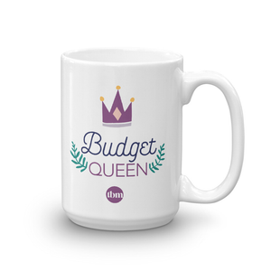 """Budget Queen"" Ceramic Mug: Design 1"