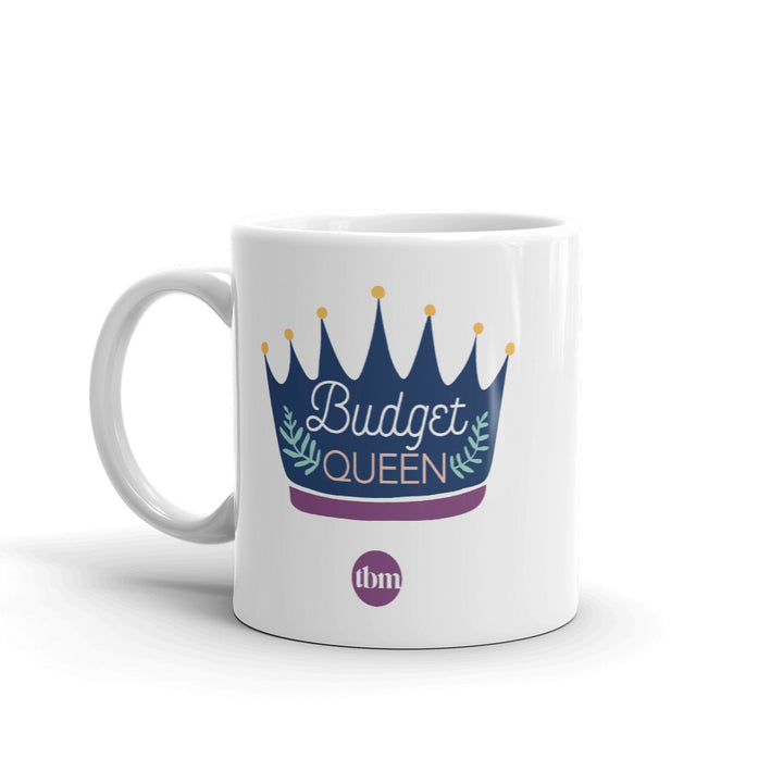 """Budget Queen"" Ceramic Mug: Design 2"