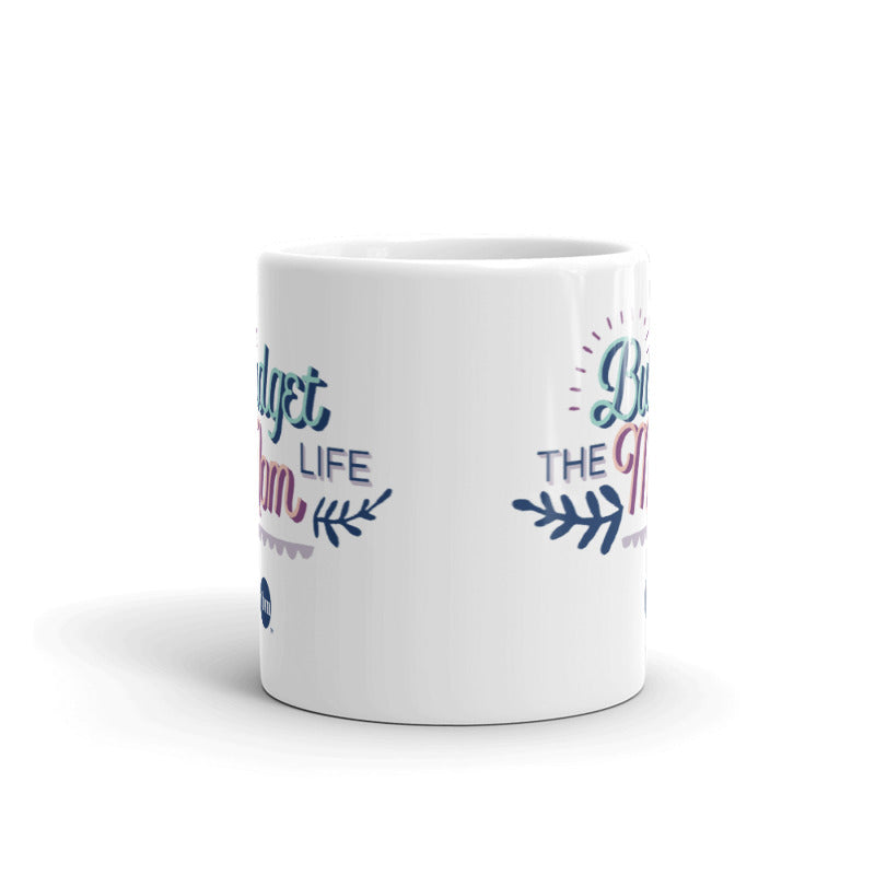 """The Budget Mom Life"" Ceramic Mug"
