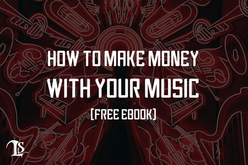 How To Make Money With Your Music [Free Ebook]
