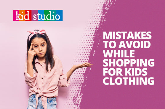 Mistakes to avoid while shopping for kids clothing online in India