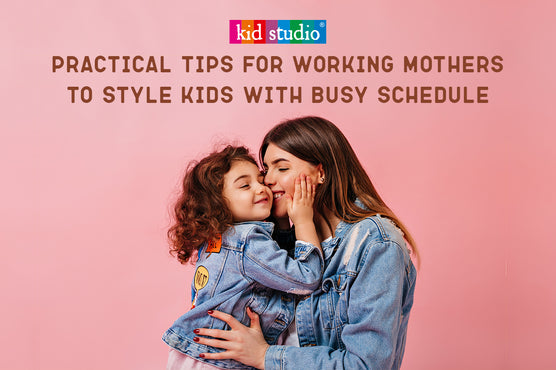 Tips for Working Mothers to Manage Kids Dressing with Work Schedule
