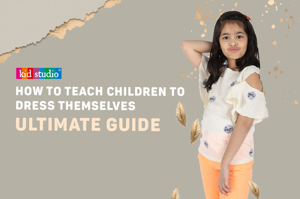 How to teach children to dress themselves