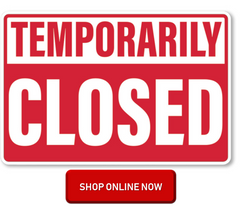 Temporarily Closed - Shop Online Now