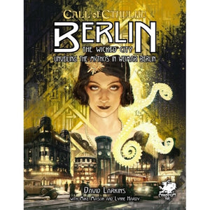 Call of Cthulhu - Berlin: The Wicked City (Hardcover)