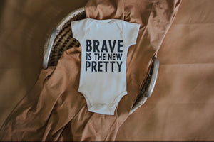 Brave is the New Pretty - Natural