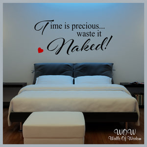 FREE UK Delivery Wall Stickers & Decals - Time Is Precious Waste It Naked. - Walls Of Wisdom
