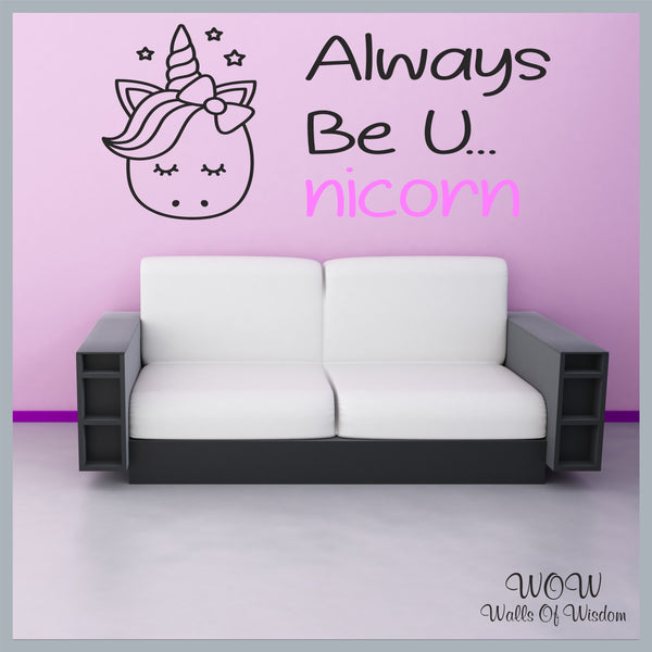 FREE UK Delivery Wall Stickers & Decals - Unicorn Always Be U. - Walls Of Wisdom