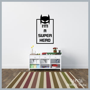 FREE UK Delivery Wall Stickers & Decals - I'm a Super Hero Wall Sticker - Walls Of Wisdom