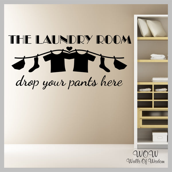 FREE UK Delivery Wall Stickers & Decals - The Laundry Room - Drop Your Pants - Walls Of Wisdom