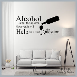 FREE UK Shipping Wall Stickers & Decals - Alcohol the Question. - Walls Of Wisdom