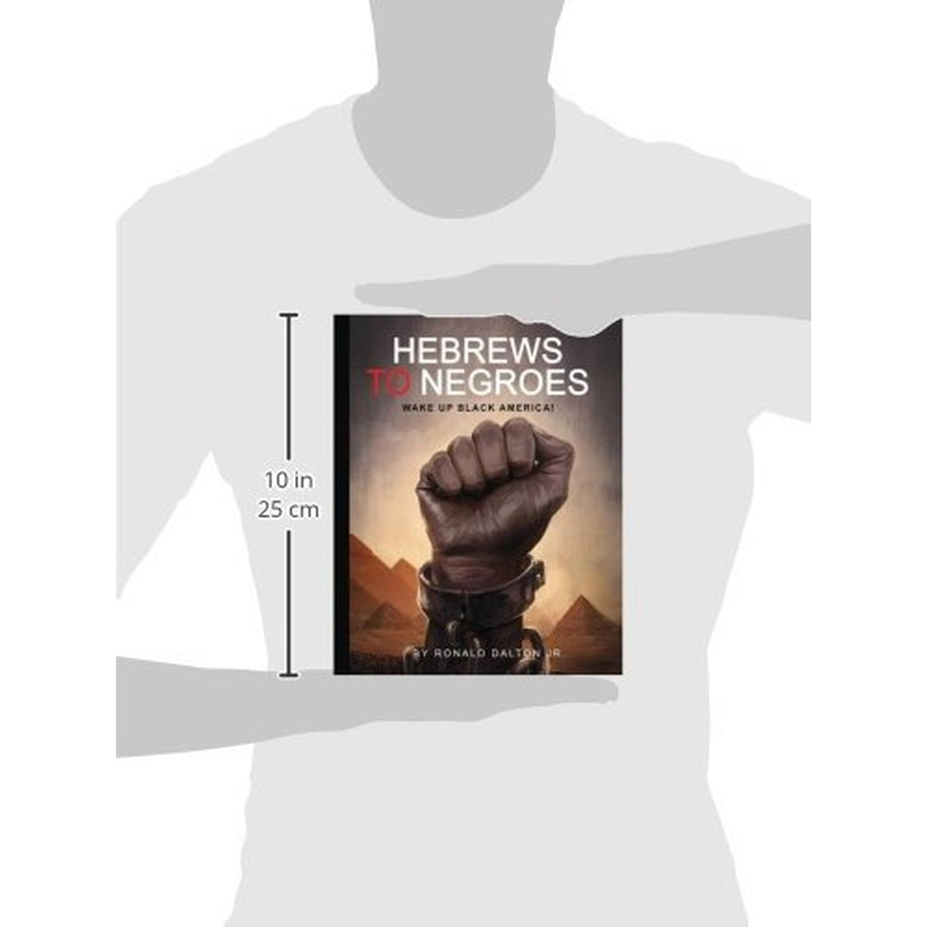 HEBREWS TO NEGROES: WAKE UP BLACK AMERICA! - Judah Fashions