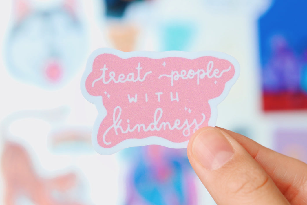 Treat people with kindness