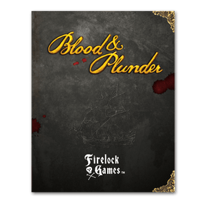 Blood and Plunder Rulebook - Game State Store