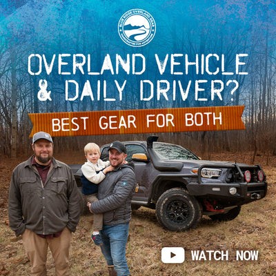 Overland Vehicle & Daily Driver? Best Gear for Both