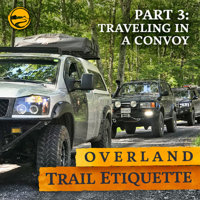 Overland Trail Etiquette - Pt. 3: Traveling in a Convoy