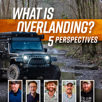 What Is Overlanding? Five Perspectives