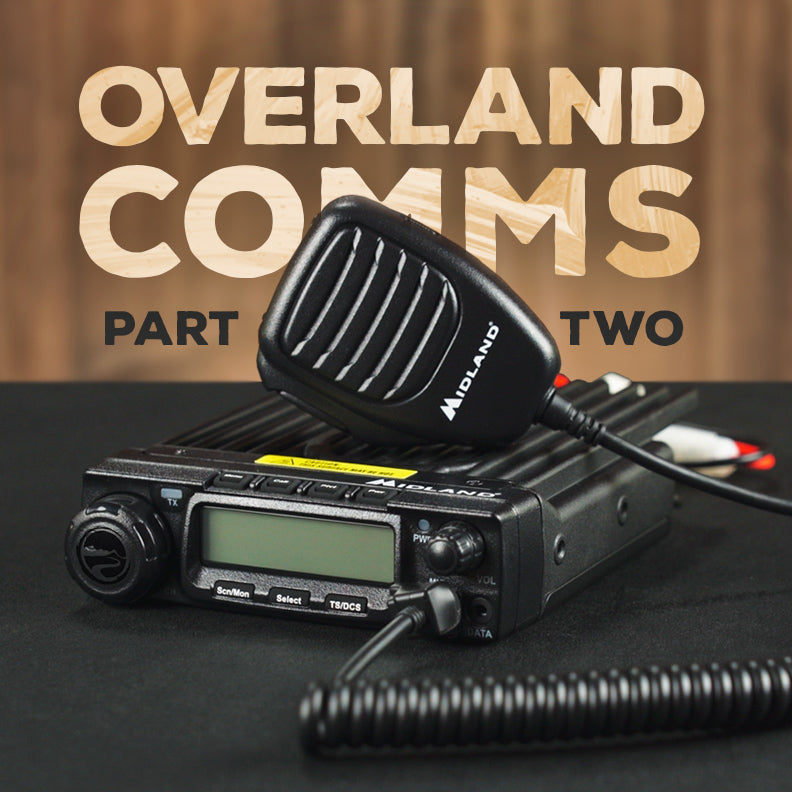 How to Choose Overland Communications: Part 2 - Mobile Radios, Cell Boosters