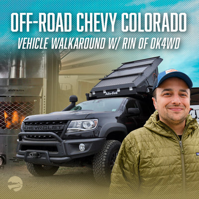 Off-Road Chevy Colorado: Vehicle Walkaround w/ Rin of OK4WD
