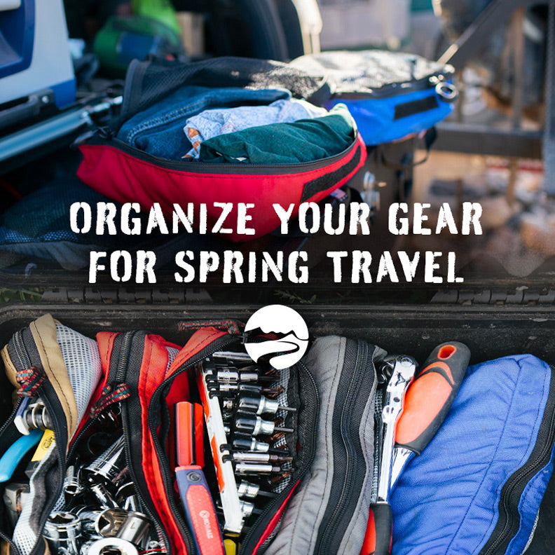 Organize your gear for spring overland travel