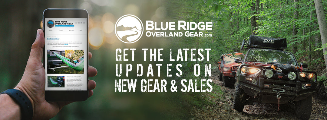 Sign up for email updates from Blue Ridge Overland Gear