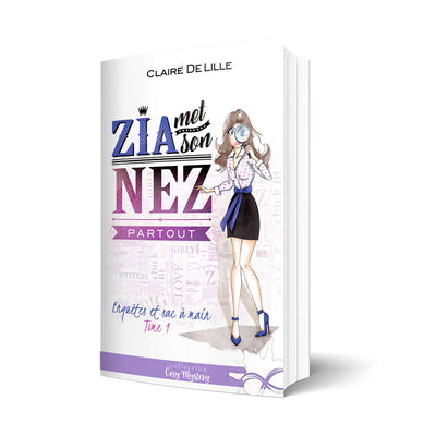 Zia met son nez partout - Les éditions Bookmark