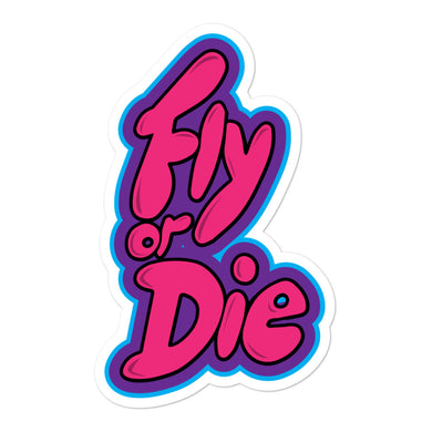 Fly or Die--Handstyles: Sticker
