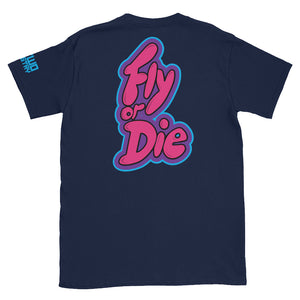 Fly or Die: tee
