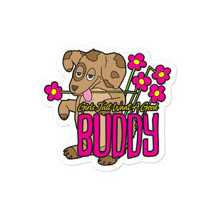 Girls Just Want a Good Buddy: Sticker