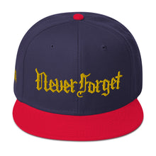 Load image into Gallery viewer, Never Forget: Snapback Hat