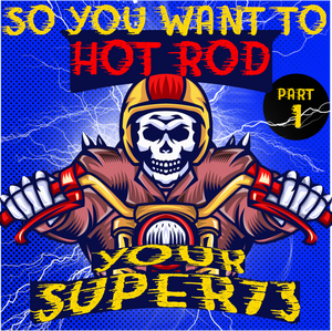 So You Want to Hot Rod Your Super73 - Part 1 (The Rules)