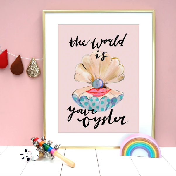 The World Is Your Oyster A4 Print