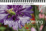 Native Bees of Wyoming Field Guide -Tax Free for State and Tax Exempt Organizations Only