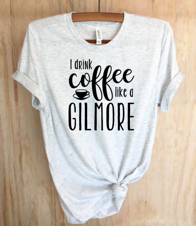 Coffee Like a Gilmore Tee *DROP SHIP ITEM*