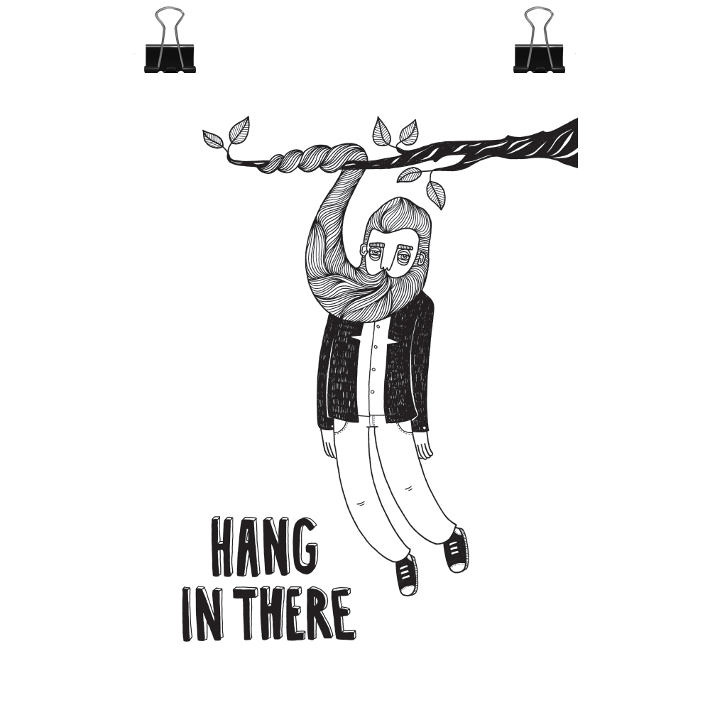 Hang in there, print
