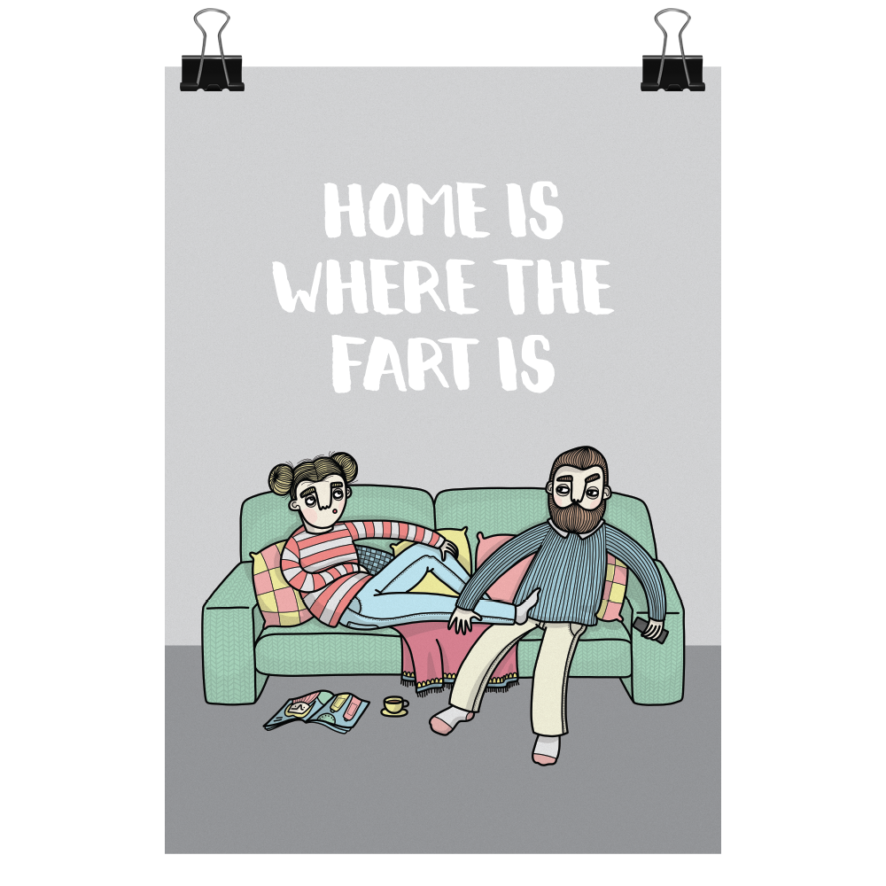 Home is where the fart is, print