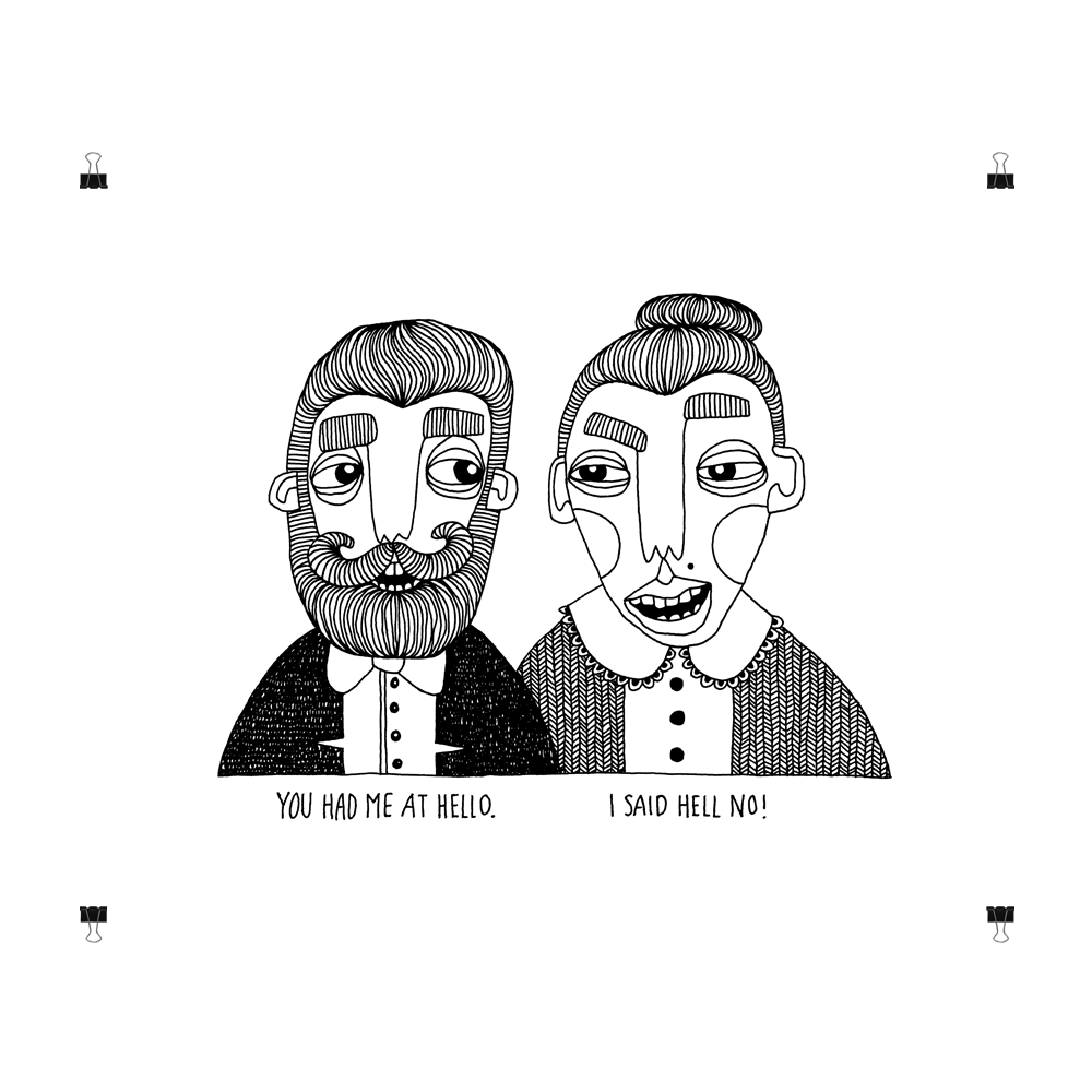 You had me at Hello. I said Hell no!, print