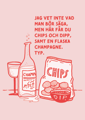 Vykort - Chips, dipp & champagne