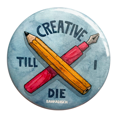 Badge - Creative till I die