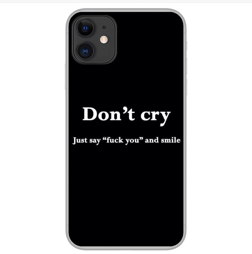 Don't Cry - Girly Collection - iPhone Xiaomi Samsung Huawei