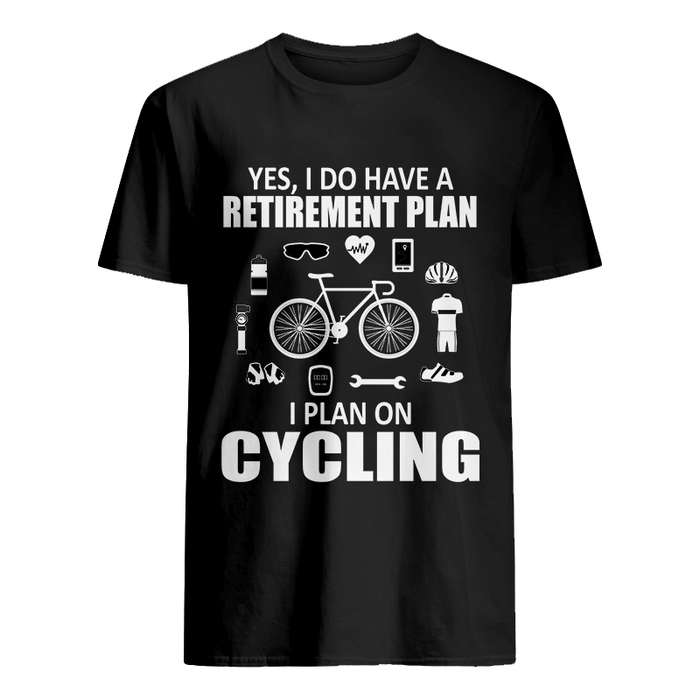 Retirement Plan T-Shirt - Global Cycling Gear
