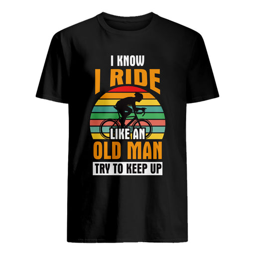 I Ride Like An Old Man - T-Shirt - Global Cycling Gear